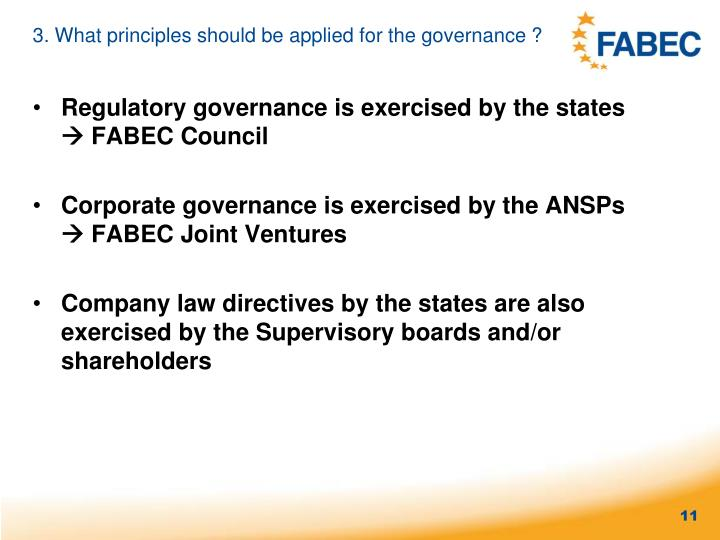 3. What principles should be applied for the governance ?