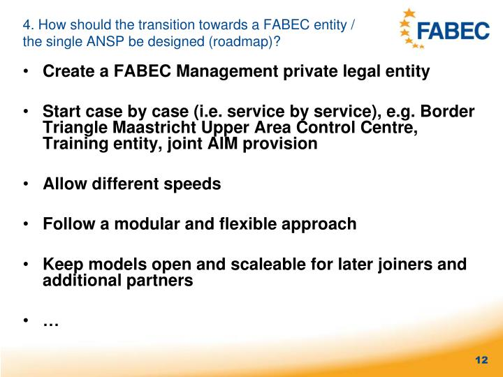 4. How should the transition towards a FABEC entity / the single ANSP be designed (roadmap)?