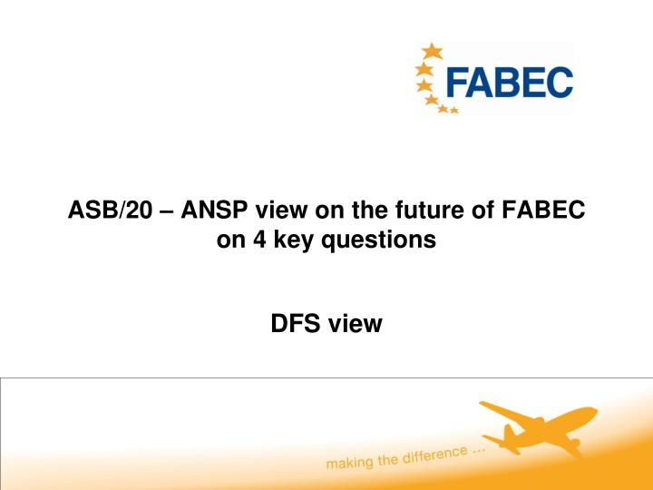 Asb 20 ansp view on the future of fabec on 4 key questions