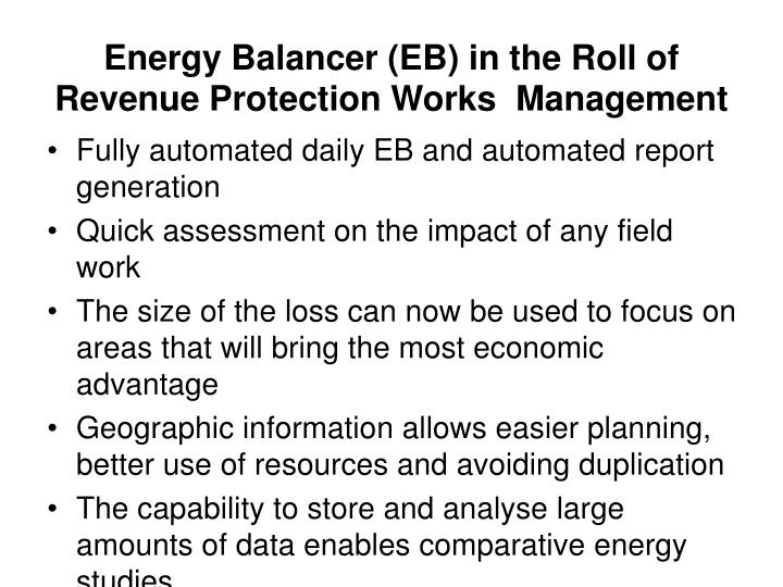Energy Balancer (EB) in the Roll of Revenue Protection Works  Management