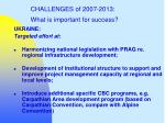 challenges of 2007 2013 what is important for success