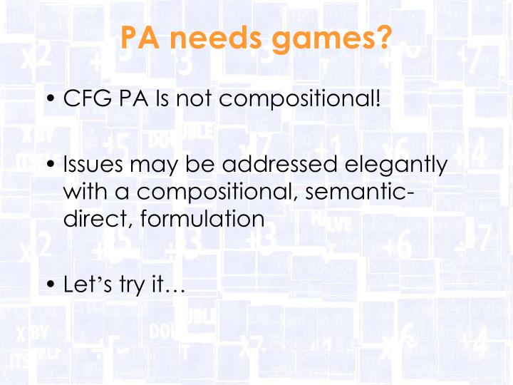 PA needs games?
