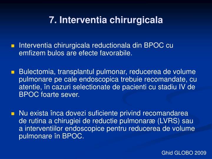 7. Interventia chirurgicala