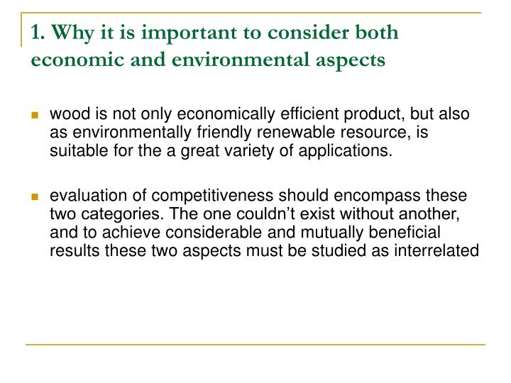 1. Why it is important to consider both economic and environmental aspects