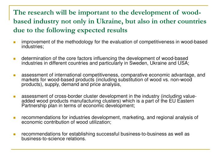 The research will be important to the development of wood-based industry not only in Ukraine, but also in other countries due to the following expected results