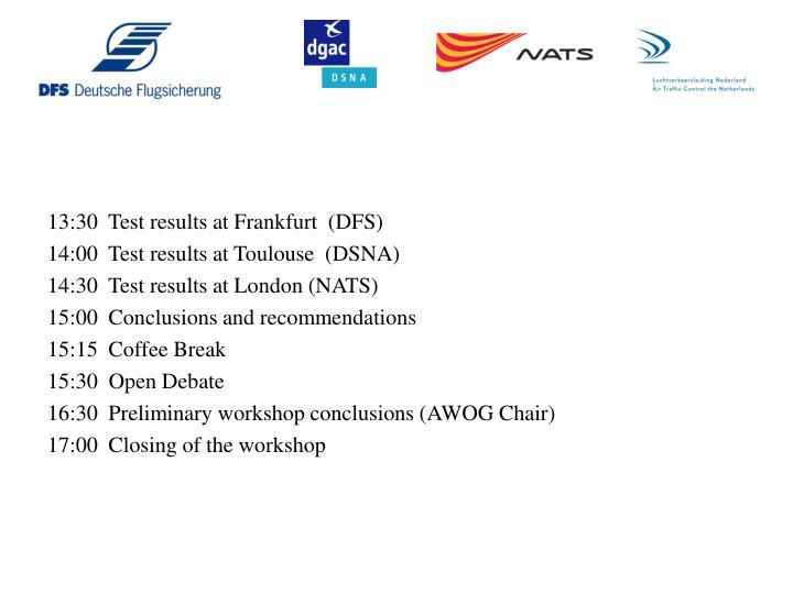 13:30  Test results at Frankfurt  (DFS)