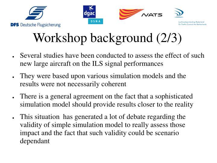 Workshop background (2/3)