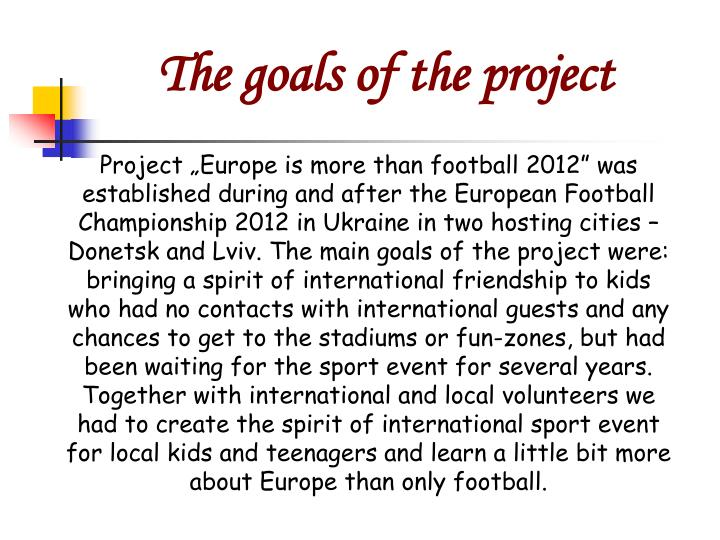 The goals of the project