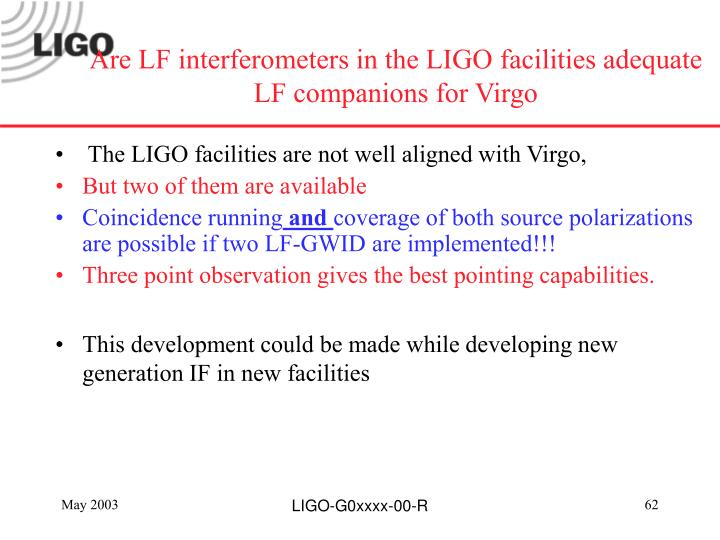 Are LF interferometers in the LIGO facilities adequate LF companions for Virgo