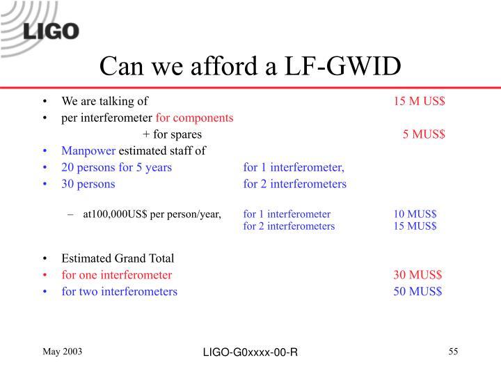 Can we afford a LF-GWID