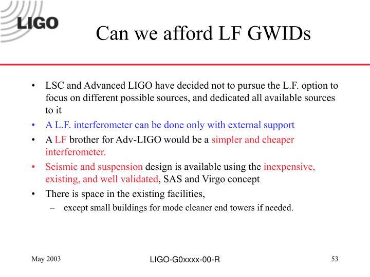 Can we afford LF GWIDs