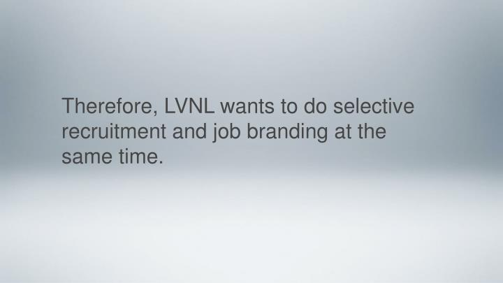 Therefore, LVNL wants to do selective recruitment and job branding at the same time.