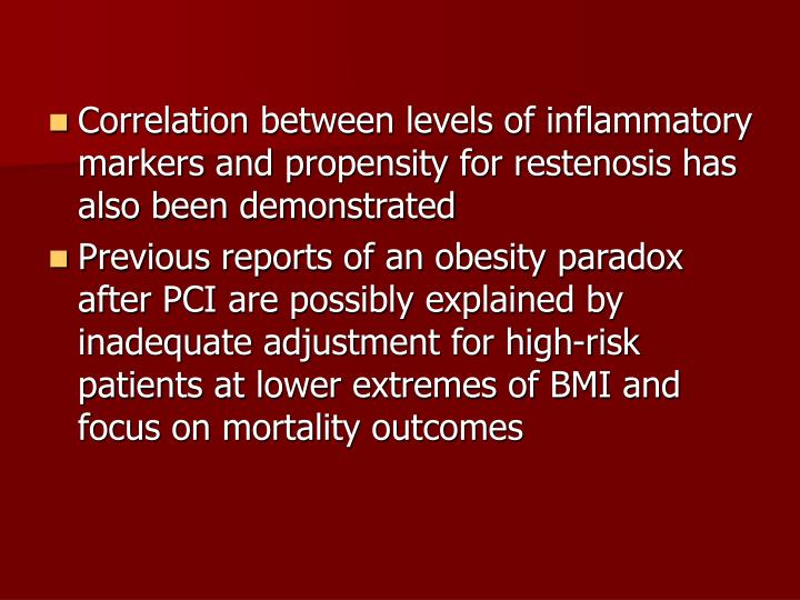 Correlation between levels of inflammatory markers and propensity for restenosis has also been demonstrated