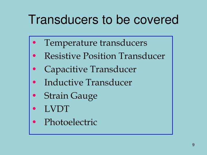Transducers to be covered
