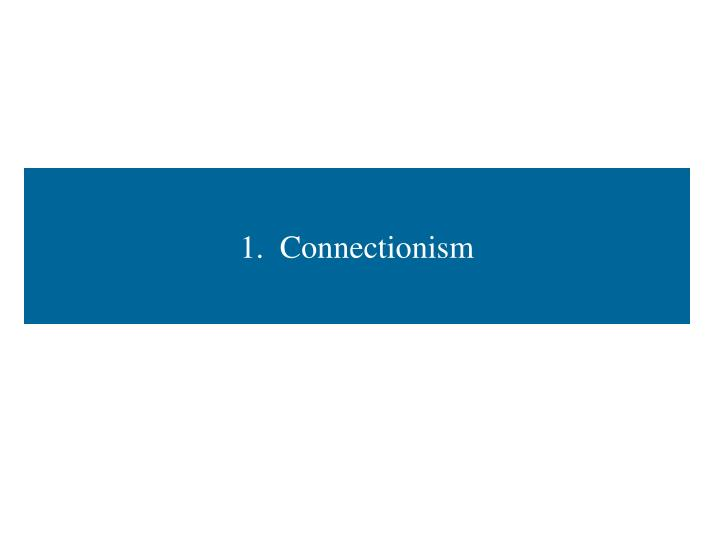 1.  Connectionism