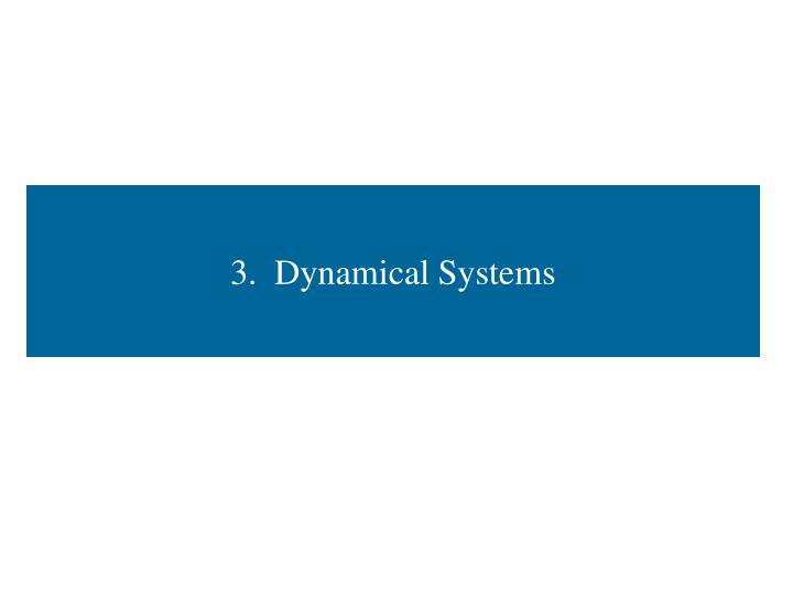 3.  Dynamical Systems