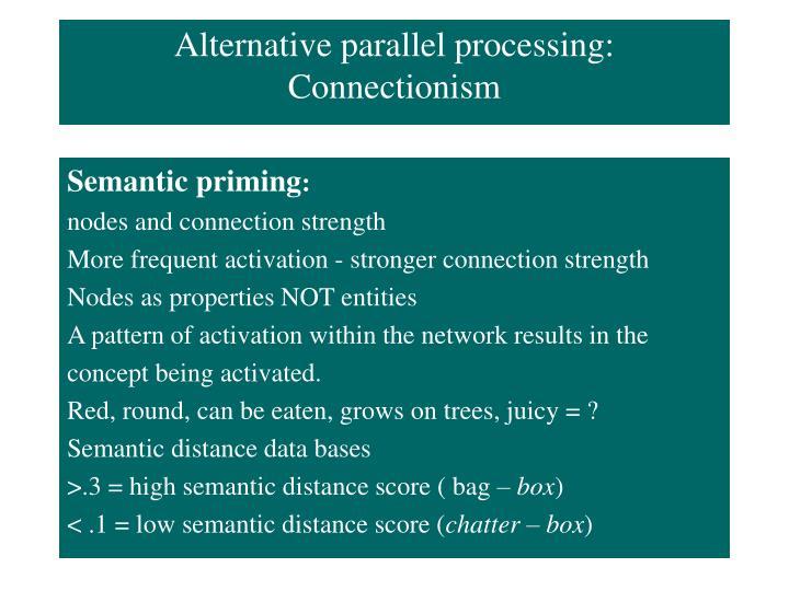 Alternative parallel processing: