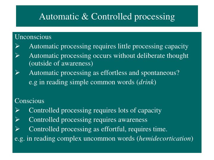 Automatic & Controlled processing