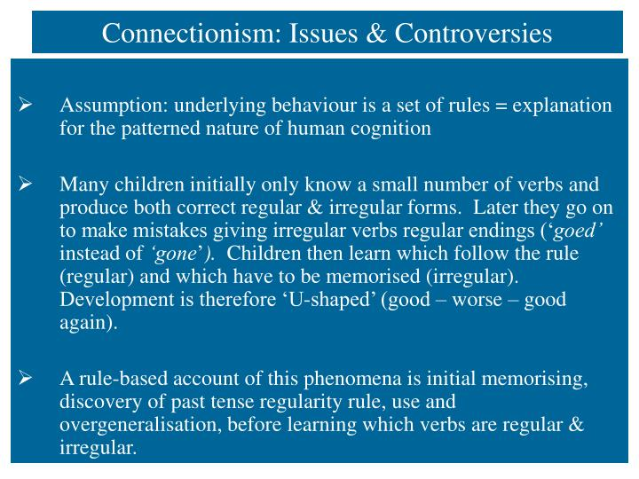 Connectionism: Issues & Controversies