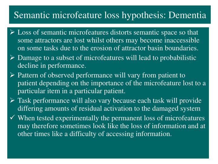 Semantic microfeature loss hypothesis: Dementia