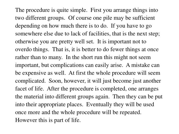 The procedure is quite simple.  First you arrange things into