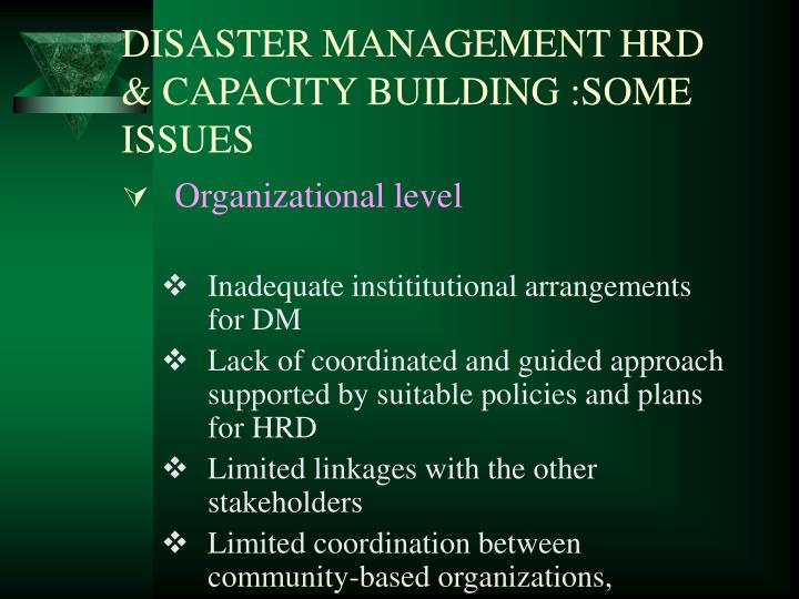DISASTER MANAGEMENT HRD & CAPACITY BUILDING :SOME ISSUES