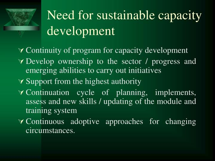 Need for sustainable capacity development