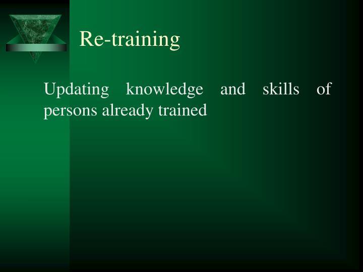 Re-training
