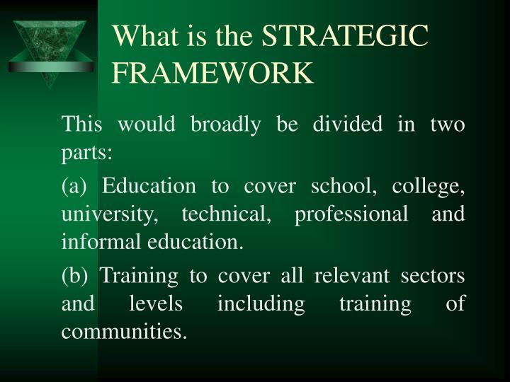 What is the STRATEGIC FRAMEWORK