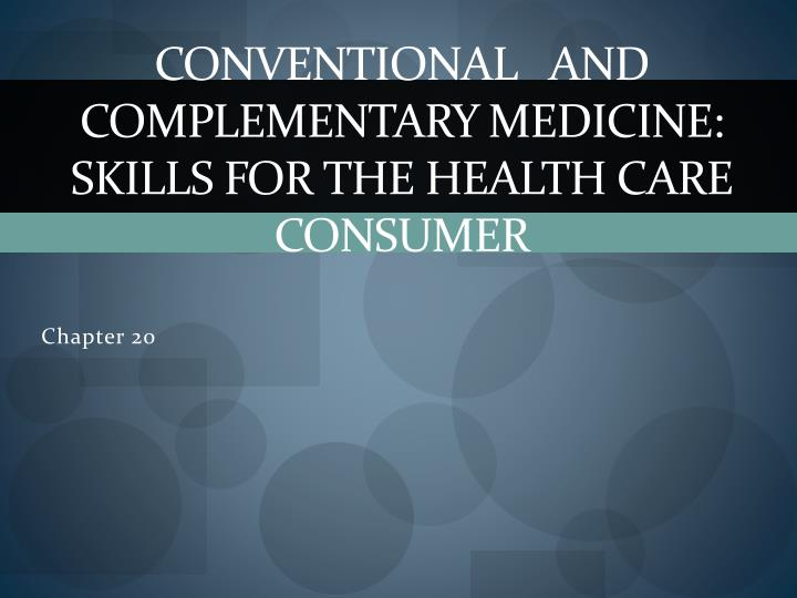 Conventional and complementary medicine skills for the health care consumer
