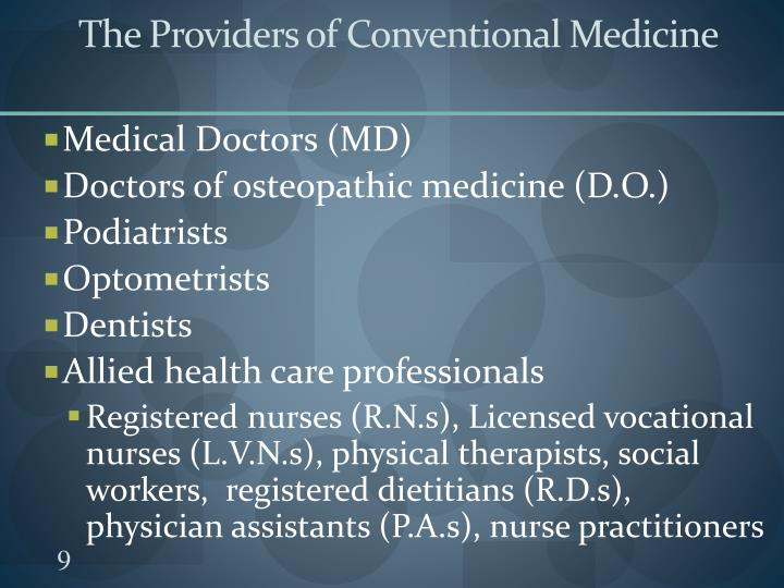 The Providers of Conventional Medicine