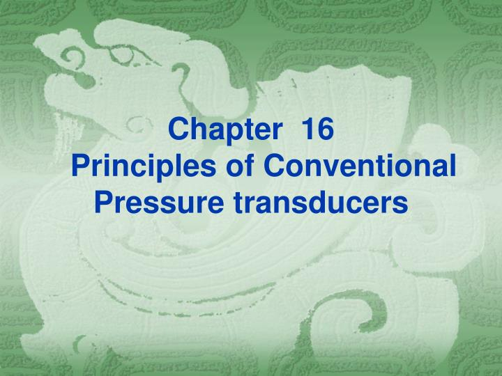 chapter 16 principles of conventional pressure transducers