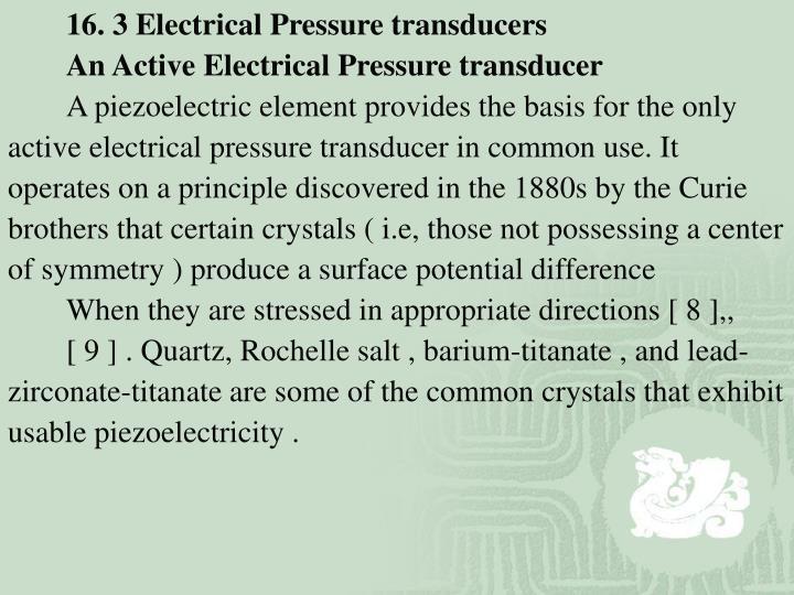 16. 3 Electrical Pressure transducers