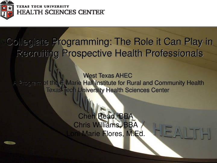 Collegiate Programming: The Role it Can Play in Recruiting Prospective Health Professionals