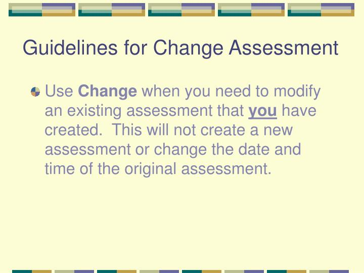 Guidelines for Change Assessment