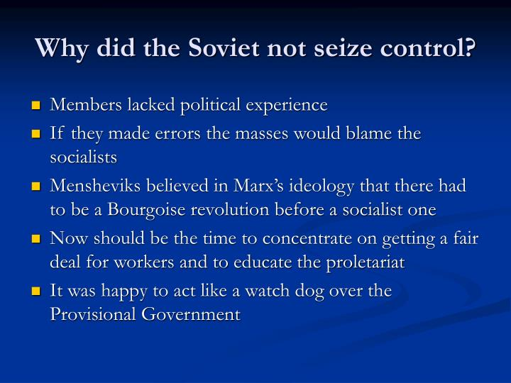 Why did the Soviet not seize control?