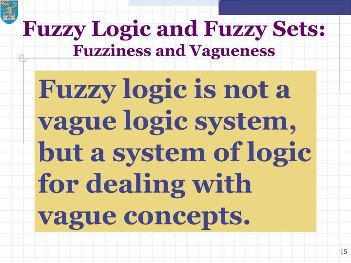 Fuzzy Logic and Fuzzy Sets: