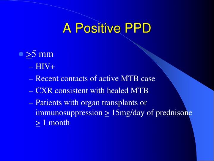 A Positive PPD