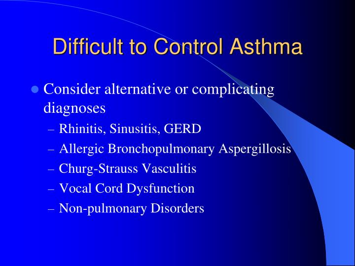 Difficult to Control Asthma