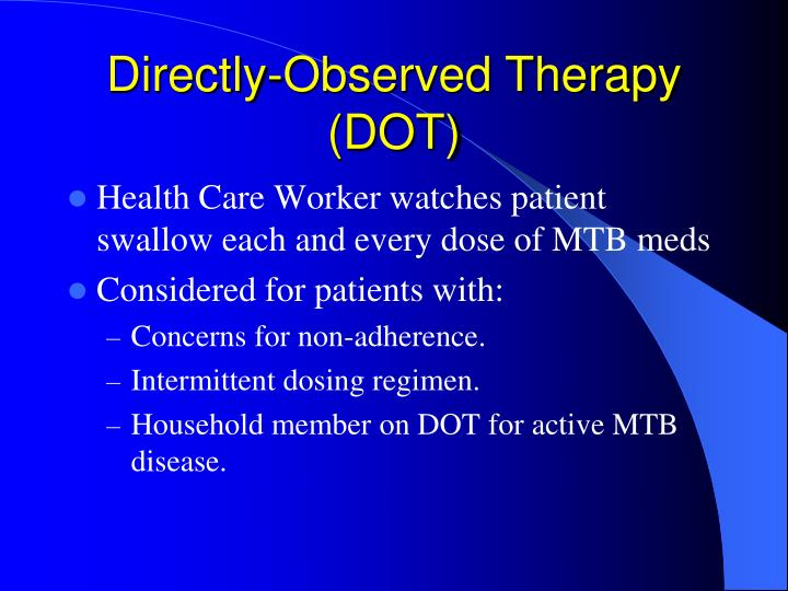 Directly-Observed Therapy (DOT)
