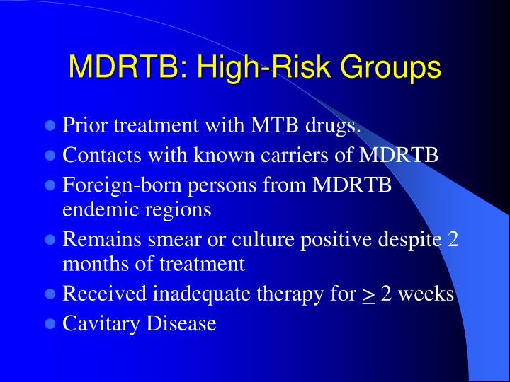 MDRTB: High-Risk Groups