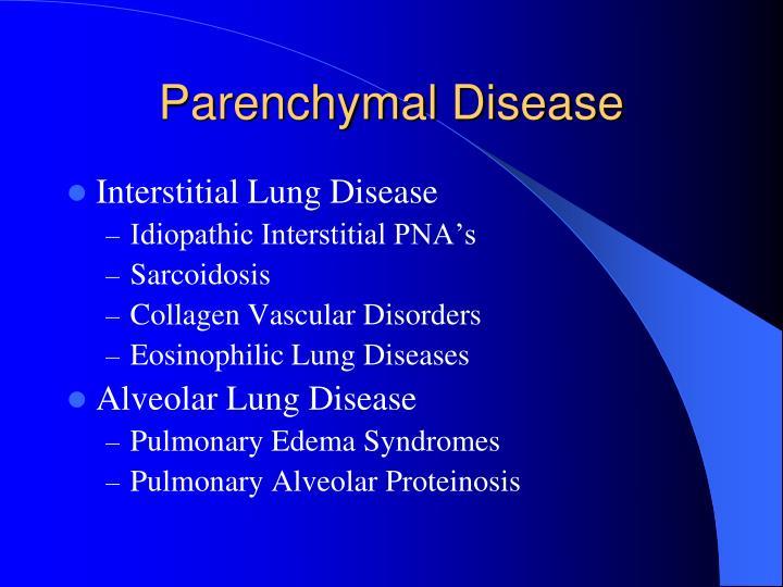 Parenchymal Disease