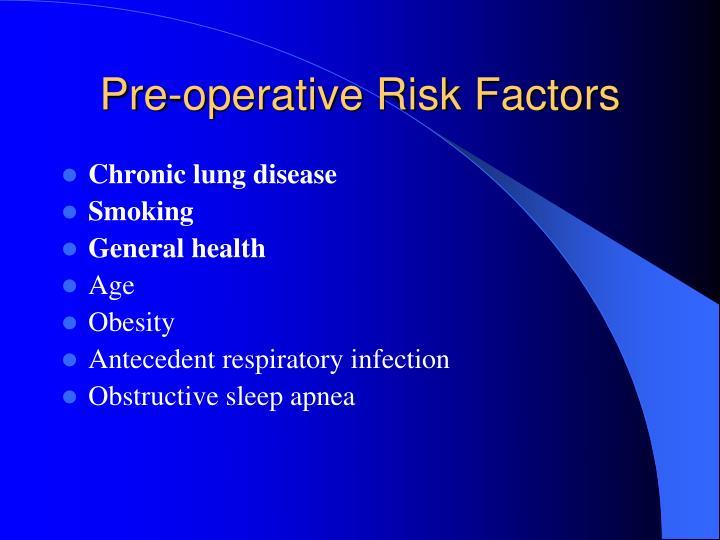 Pre-operative Risk Factors