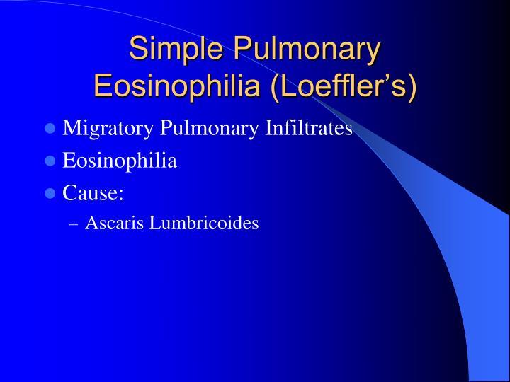 Simple Pulmonary Eosinophilia (Loeffler's)