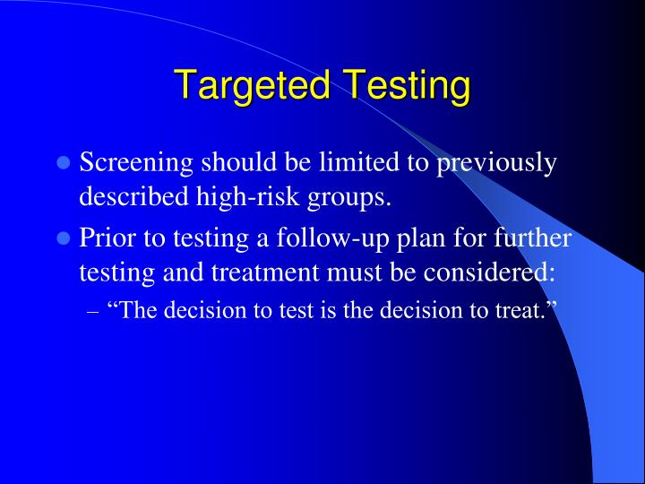 Targeted Testing