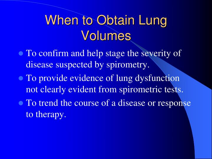 When to Obtain Lung Volumes