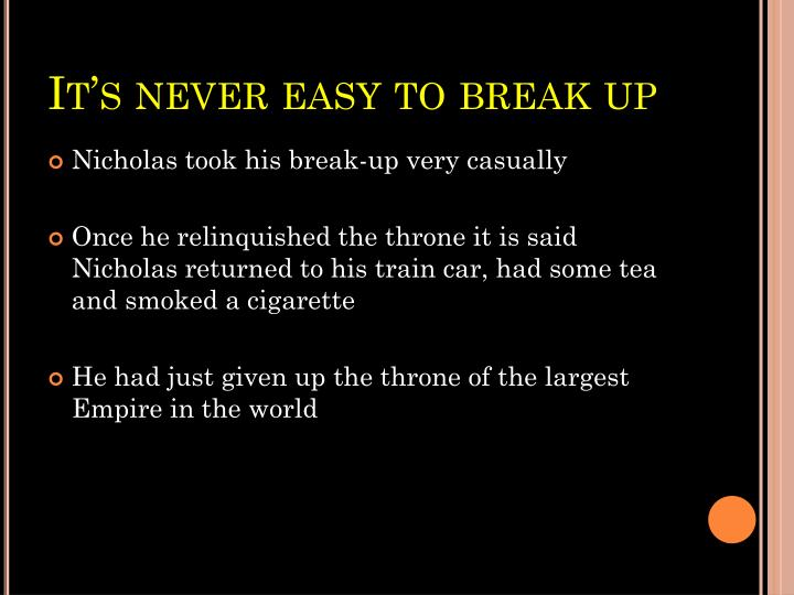 It's never easy to break up