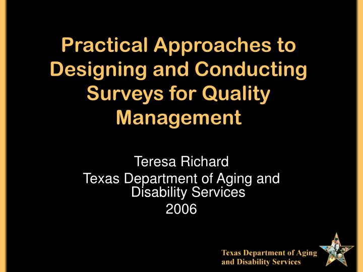 Practical Approaches to Designing and Conducting Surveys for Quality Management