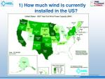 1 how much wind is currently installed in the us