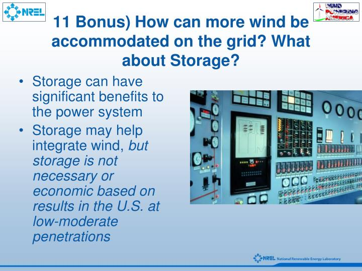 11 Bonus) How can more wind be accommodated on the grid? What about Storage?